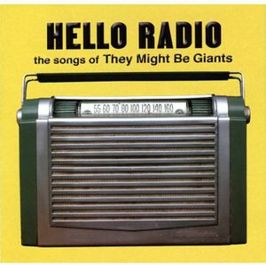 Hello Radio: Songs Of They Might Be Giants