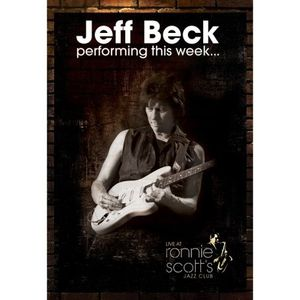 Jeff Beck: Performing This Week…: Live at Ronnie Scott's Jazz Club [Import]