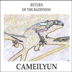 Return of the Baddness