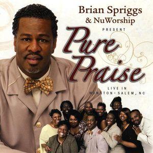 Spriggs, Brian & Nuworship : Pure Praise