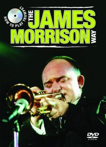 How to Play the Trumpet the James Morrison Way