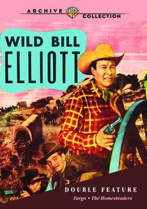 Wild Bill Elliott Double Feature: Fargo /  The Homesteaders