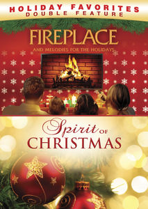 Fireplace and Melodies for the Holidays /  The Spirit of Christmas