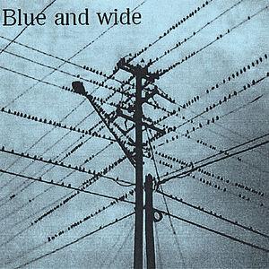 Blue & Wide