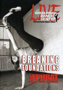 Live at the Broadway Dance Center: Breaking Foundations - Breakdance