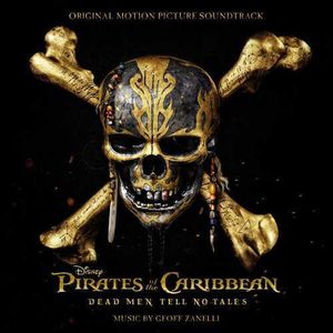 Pirates Of The Caribbean: Dead Men Tell No Tales (Original Soundtrack)
