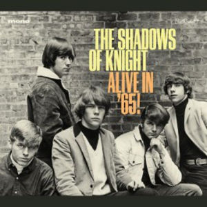Alive In '65 , Shadows of Knight