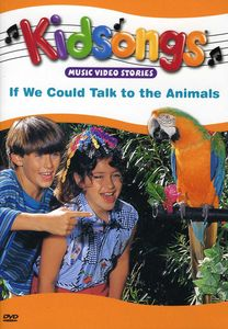 Kidsongs: If We Could Talk to Animals