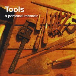 Tools, a Personal Memoir