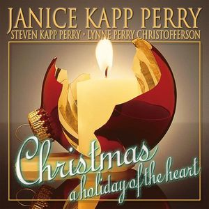 Christmas: Holiday of the Heart