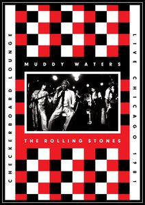 Muddy Waters and the Rolling Stones: Live at Checkerboard Lounge: Chicago 1981