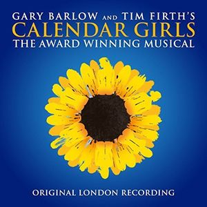 Calendar Girls The Musical (Originial London Recording) [Import]