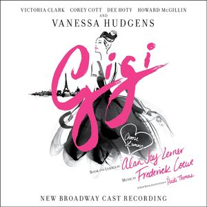 Gigi (New Broadway Cast Recording)