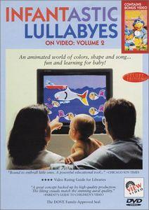 Infantastic Lullabyes on Video: Volume 2