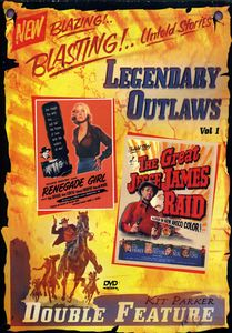 Legendary Outlaws Double Feature: Volume 1: The Great Jesse James Raid /  Renegade Girl