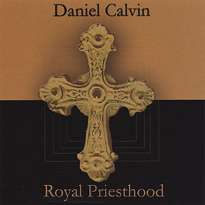Daniel Calvin Royal Priesthood