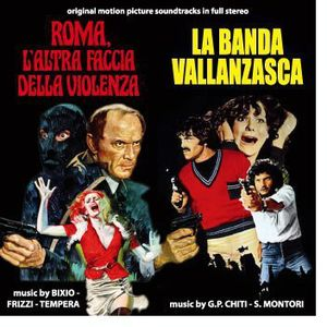 Roma L'Altra Faccia Della Violenza (Rome: The Other Side of Violence) /  La Banda Vallanzasca (Original Motion Picture Soundtracks)