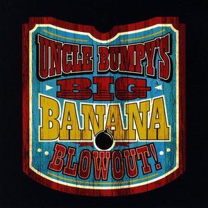 Uncle Bumpy's Big Banana Blowout!