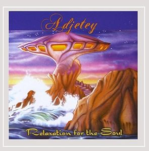 Adjetey: Relaxation for the Soul