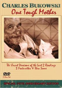 Charles Bukowski: One Tough Mother