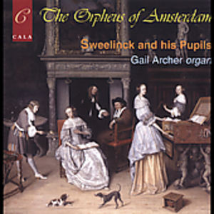 Orpheus of Amsterdam: Sweelinck & His Pupils