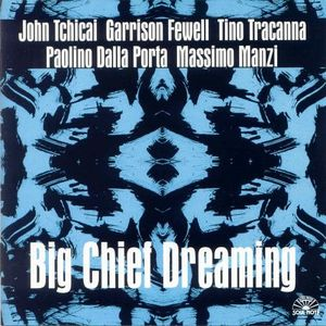 Big Chief Dreaming