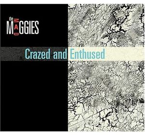 Crazed & Enthused
