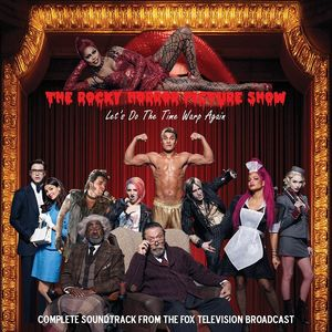 The Rocky Horror Picture Show: Let's Do the Time Warp Again (Complete Soundtrack From the Fox Television Broadcast)