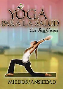 Yoga Para La Salud Con Jenny Cornero: Miedos