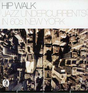 Hip Walk: Jazz Undercurrents In 60s New York /  Var [Import]