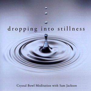 Dropping Into Stillness: Crystal Bowl Meditations