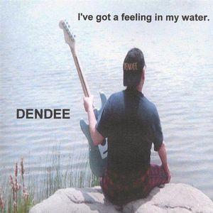 Ive Got a Feeling in My Water.