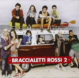 Braccialetti Rossi 2 (Original Soundtrack) [Import]