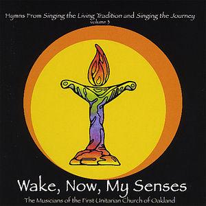 Wake Now My Senses