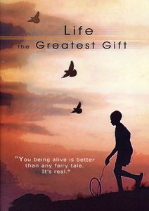 Life, The Greatest Gift