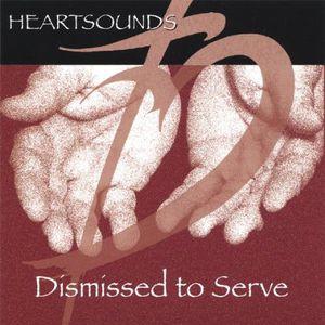 Heartsounds : Dismissed to Serve