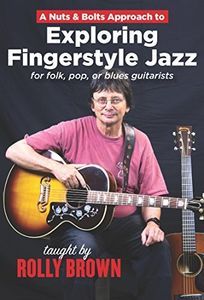 Nuts & Bolts Approach to Exploring Fingerstyle Jazz Guitar Taught By [Import]