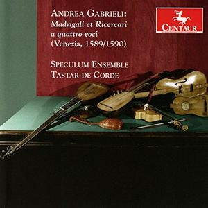 Andrea Gabrieli: Madrigali et Ricercari a quattro voci