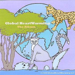 Global Heartwarming: The Album