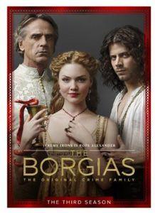 The Borgias: The Third Season (The Final Season)
