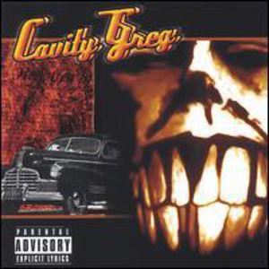 Cavity Greg