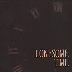 Lonesome Time