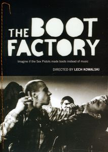 Boot Factory: The Lech Kowalski Collection