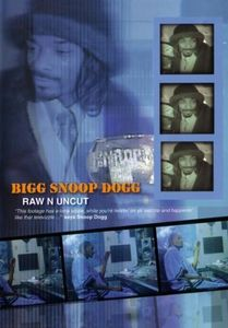 Bigg Snoop Dogg Raw Uncut