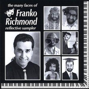 Many Faces of Franko Richmond- Reflective Sampler
