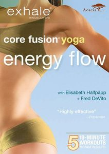 Exhale: Core Fusion Yoga - Energy Flow