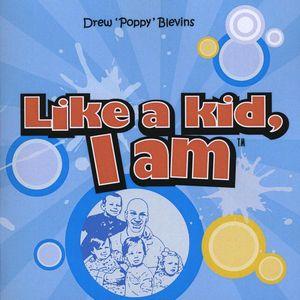 Like a Kid I Am