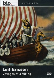 Biography: Leif Ericson - Voyages of a Viking