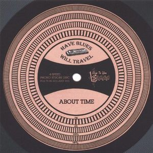 Have Blues Will Travel : About Time