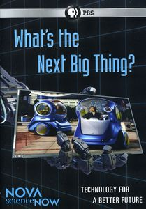 Nova scienceNOW: What's the Next Big Thing?